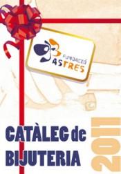 Catàleg de la Col·lecció 2011/2012 de bijuteria de la Fundació Astres