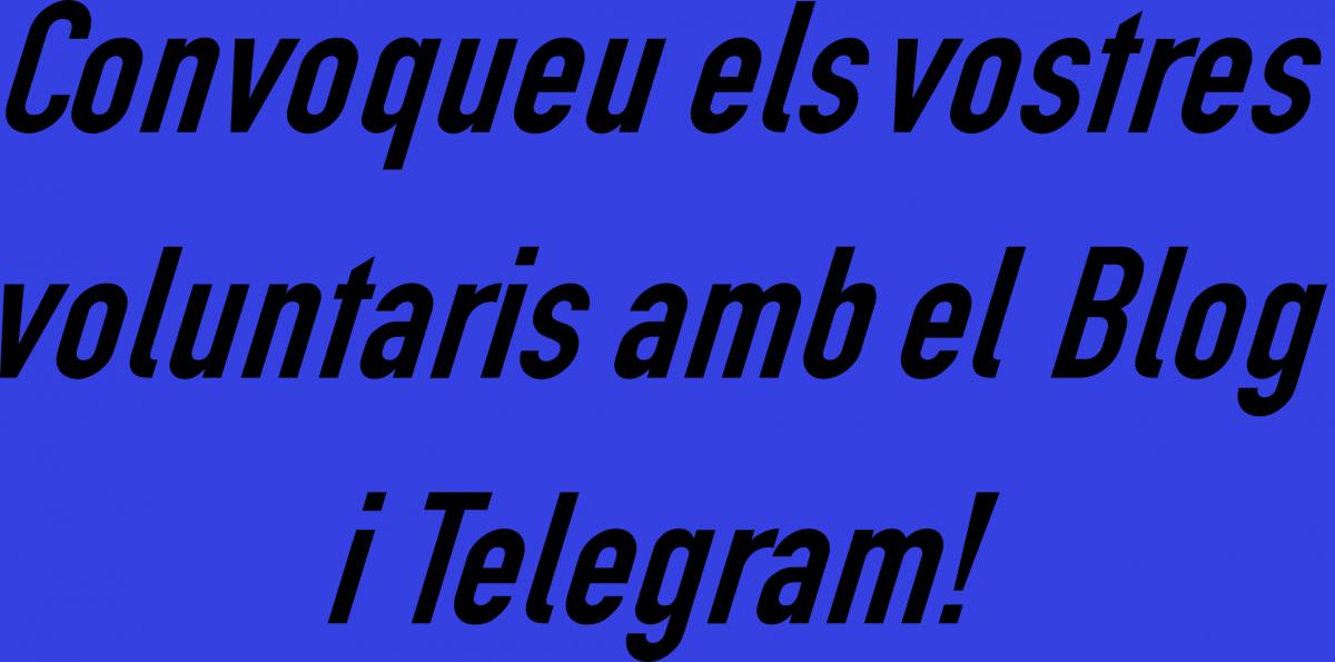 Convoqueu els vostres voluntaris amb el Blog i Telegram